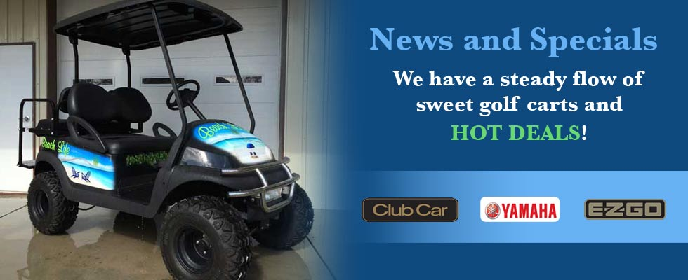 Brad's Golf Cars maintains a steady flow of sweet golf carts and HOT DEALS.