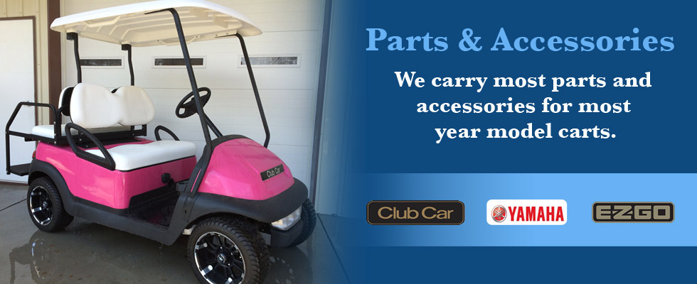 Brad's Golf Cars carries parts and  accessories for most  year model golf carts.